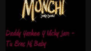 Daddy Yankee Y Nicky Jam - Tu Eres Mi Baby