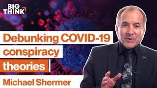 How to shut down coronavirus conspiracy theories   Michael Shermer   Big Think