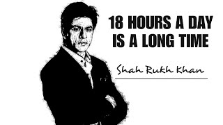 I work 18 hours a day - Shahrukh khan (53rd Birthday Special)
