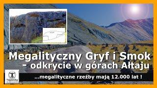 Megalityczny Gryf i Smok – odkrycie w górach Ałtaju, które ma 12.000 lat!