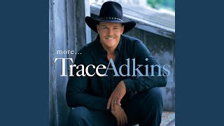 Trace Adkins I'm Gonna Love You Anyway