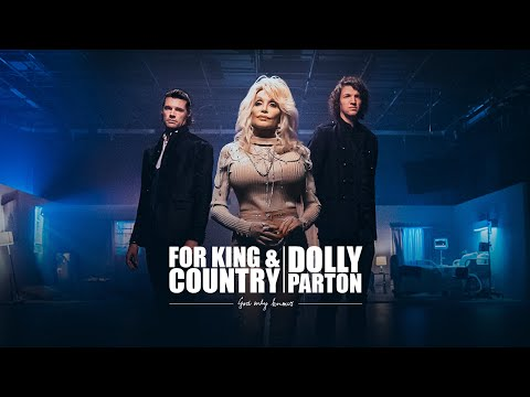 for KING & COUNTRY + Dolly Parton - God Only Knows