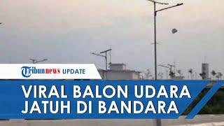 Viral Video Balon Udara Raksasa Jatuh di Bandara Semarang, Pengamat: Ratusan Nyawa Bisa Jadi Korban