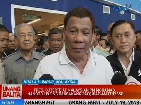 [GMA]  UB: Pres. Duterte at Malaysian PM Mohamad, nanood live ng bakbakang Pacquiao-Matthysse