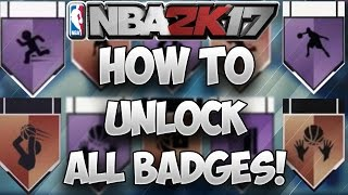 NBA 2K17 How to Unlock ALL BADGES!! How to Get EVERY Badge Fast! Ultimate Badge Tutorial | PeterMc