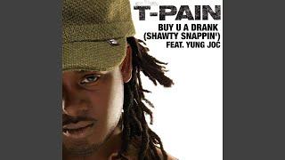 Buy U a Drank (Shawty Snappin')