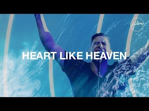 Heart Like Heaven - Hillsong Worship