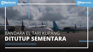 Akibat Badai Siklon Seroja, Bandara El Tari Kupang Ditutup 14 Penerbangan dari dan ke NTT Dibatalkan