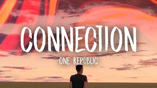 OneRepublic   Connection (Lyrics)