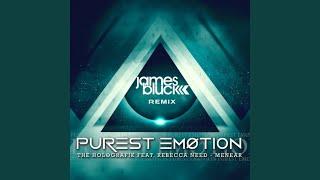 Purest Emotion (feat. Rebecca Need Menear) (James Bluck Remix)