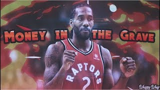 "Kawhi Leonard Finals MVP Mix 2019   ""Money In The Grave"" ᴴᴰ"
