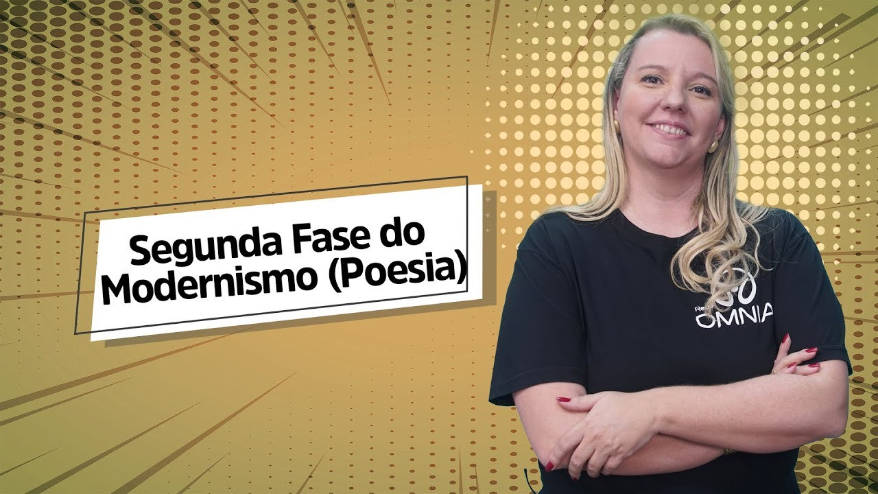 Segunda Fase do Modernismo (Poesia)