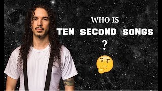 Who is Ten Second Songs?
