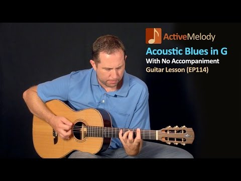 Acoustic Blues Guitar Lesson in G - No Accompaniment - EP114