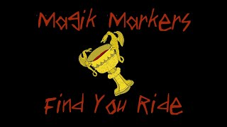 "Magik Markers – ""Find You Ride"""