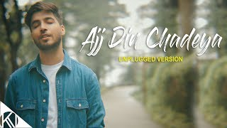 Aaj Din Chadeya - Unplugged Version | Karan Nawani | Love Aaj Kal