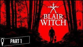 A Man, His Dog and THE BLAIR WITCH - BLAIR WITCH - Part 1 - Lets Play Gameplay