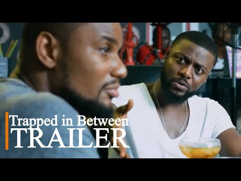 Trapped In Between | Trailer | EbonyLife TV
