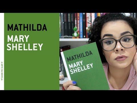 ANÁLISE CONCISA: MATHILDA, DE MARY SHELLEY, E A POSSÍVEL AUTOBIOGRAFIA | MUNDOS IMPRESSOS