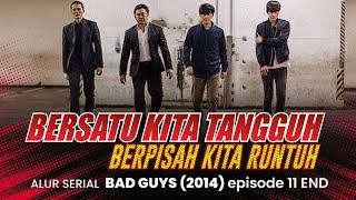 KEMBALI BERSATU - Alur Serial Drakor BAD GUYS (2014) EPISODE 11 FINAL