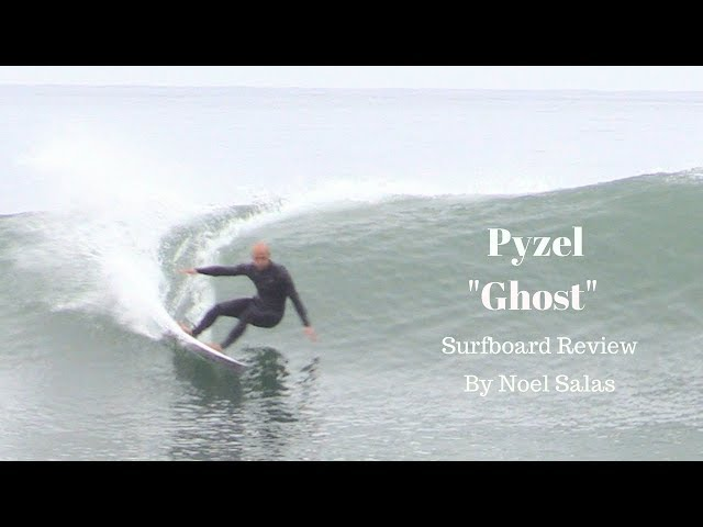 "Pyzel ""Ghost"" Surfboard Review by Noel Salas Ep. 54"