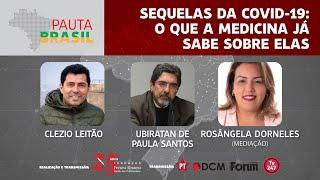 #aovivo | Sequelas da COVID-19: O que a medicina já sabe sobre elas | Pauta Brasil