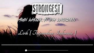 Alan Walker Ft Ina wroldsen - Strongest - Lyrics Terjemahan Indonesia •NRM Release