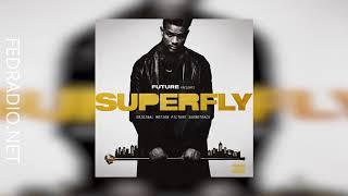 02-01 - Trappin So Hard - Superfly Soundtrack @FedRadio