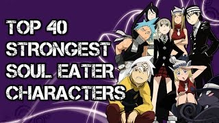 Top 40 Strongest Soul Eater (Manga) Characters - Special 2000 Subs