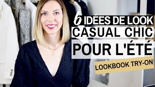 6 IDEES DE LOOK CASUAL CHIC POUR LETE - Try-on & Conseils Style