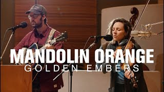 Mandolin Orange   Golden Embers (Live At Radio Heartland)