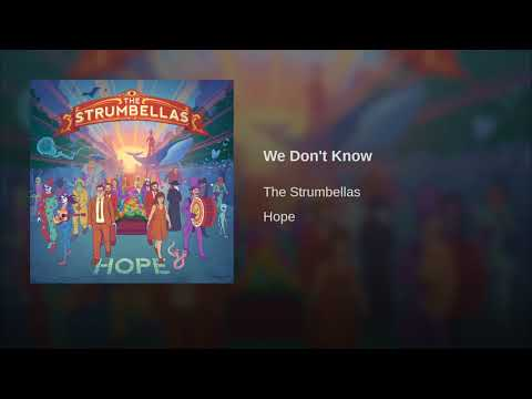 We Don't Know - The Strumbellas