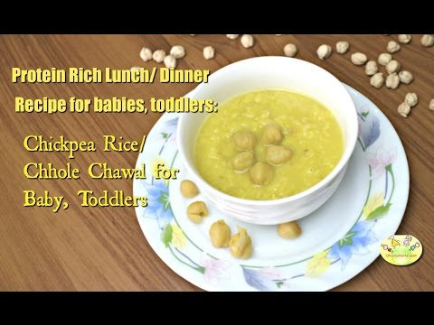 Video Protein rich lunch, dinner recipe for babies, toddlers: Chickpea Rice/Chhole Chawal for babies