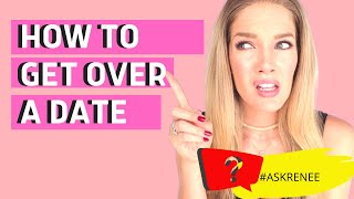 Stop getting attached too soon | How to get over a first date that never worked out #askRenee