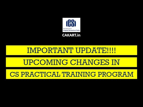 Upcoming changes in CS Practical Training proposed by ICSI