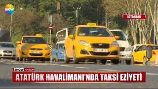 Atatürk Havalimanı'nda taksi eziyeti