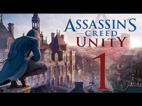 Прохождение Assassin's Creed Unity — Часть 1: Новый Ассасин Арно