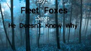 Fleet Foxes-He Doesn't Know Why Lyrics