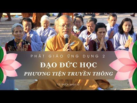 Phật Học Ứng Dụng 2: Đạo đức học phương tiện truyền thông (23/09/2011)