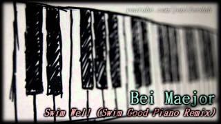 ♪♫ Bei Maejor - Swim Well (Swim Good Piano Remix)