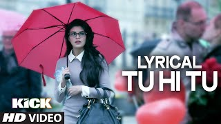 LYRICAL: Tu Hi Tu Full Audio Song with Lyrics | Kick | Salman