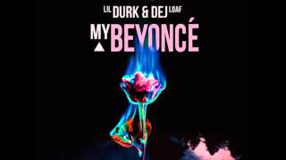 Lil Durk (ft. Dej Loaf) - My Beyonce (Clean)