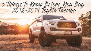 2016 - 2019 Toyota Tacoma | Know Before You Buy