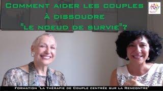 Comment aider les couples à dissoudre « le nœud de survie » ?