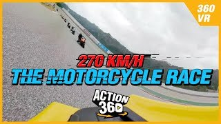 [Action 360] The motorcycle race which speeds the circuit at 270 km/h