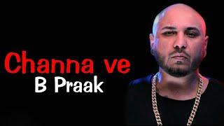 Channa ve (lyrics) B Praak | Ammy Virk | Sufna   - YouTube