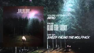 """Video Glad For Today - """"Intro"""" (Official Audio)"""