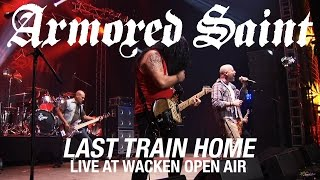 "Armored Saint ""Last Train Home"" (Live at Wacken Open Air)"
