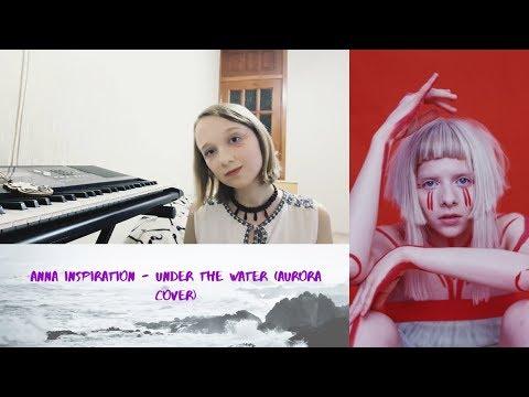 Anna Inspiration - Under the water (AURORA cover)