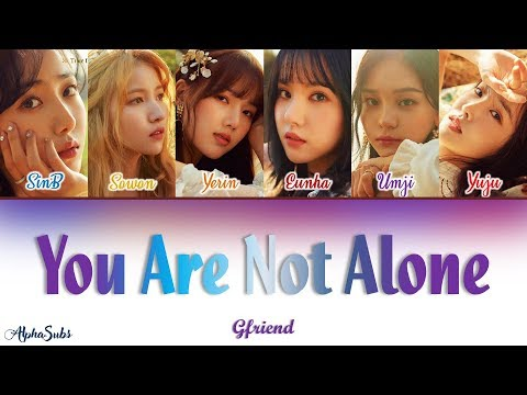 Gfriend (여자친구) - You Are Not Alone Color Coded Lyrics/가사 [Han|Rom|Eng]